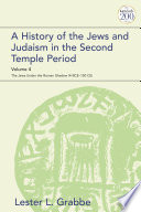 A History of the Jews and Judaism in the Second Temple Period  Volume 4