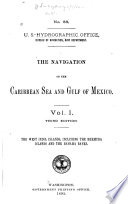 The Navigation of the Caribbean Sea and Gulf of Mexico  The West India Islands  including the Bermuda Islands and the Bahama Banks Book