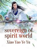Pdf Sovereign of Spirit World Telecharger