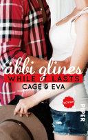 While It Lasts – Cage und Eva