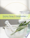 """Nutrition Therapy and Pathophysiology"" by Marcia Nelms, Kathryn P. Sucher, Karen Lacey, Sara Long Roth"