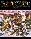 Mockeries and Metamorphoses of an Aztec God