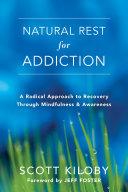 Natural Rest for Addiction