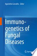 Immunogenetics of Fungal Diseases Book