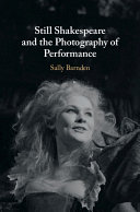 Still Shakespeare and the Photography of  Performance