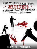 Pdf How to Get Away with Murder without Really Trying