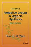Greene's Protective Groups in Organic Synthesis
