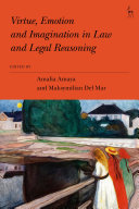 Virtue  Emotion and Imagination in Law and Legal Reasoning