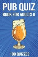 Pub Quiz Book for Adults II