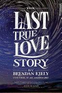 The Last True Love Story ebook