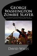 George Washington Zombie Slayer