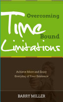 Overcoming Time Bound Limitations