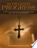As Pilgrims Progress   Learning How Christians Can Walk Hand In Hand When They Don t See Eye to Eye