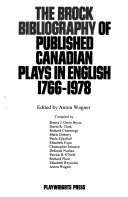 The Brock Bibliography of Published Canadian Plays in English  1766 1978