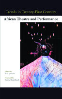 Trends in Twenty first Century African Theatre and Performance