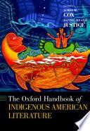 The Oxford handbook of indigenous American literature, James H. Cox and Daniel Heath Justice (Editors)
