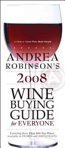 Andrea Robinson s 2008 Wine Buying Guide for Everyone