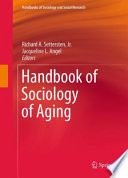 """Handbook of Sociology of Aging"" by Richard A. Settersten, Jr., Jacqueline L. Angel"
