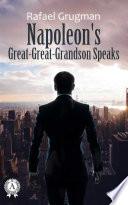 Napoleon Great Great Grandson Speaks