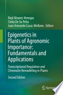 Epigenetics in Plants of Agronomic Importance  Fundamentals and Applications Book