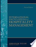 """International Encyclopedia of Hospitality Management"" by Abraham Pizam"