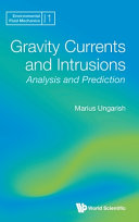 Gravity Currents and Intrusions