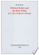 Political Bodies And The Body Politic In J M Coetzee S Novels