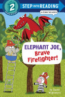 Elephant Joe  Brave Firefighter   Step into Reading Comic Reader
