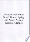 Watery Eyes  Runny Nose  Time to Spring into Action Against Seasonal Allergies