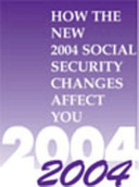 How the New 2004 Social Security Changes Affect You