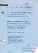 Federal Government Use Of U S International Exposition Facilities After The Event A Continuing Problem Department Of Commerce General Services Administration
