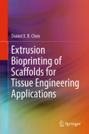 Extrusion Bioprinting of Scaffolds for Tissue Engineering Applications Pdf/ePub eBook