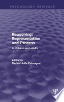 Reasoning  Representation and Process