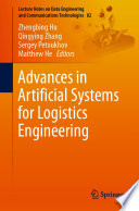 Advances in Artificial Systems for Logistics Engineering