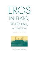 Eros in Plato  Rousseau  and Nietzsche