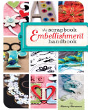 The Scrapbook Embellishment Handbook