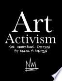 Art Activism Workbook Volume 1