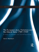 The European Jews, Patriotism and the Liberal State 1789-1939