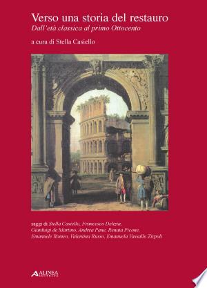 Download Verso una storia del restauro Free Books - Dlebooks.net