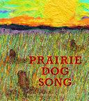 Prairie Dog Song