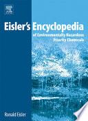 Eisler s Encyclopedia of Environmentally Hazardous Priority Chemicals Book