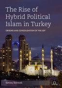 The Rise of Hybrid Political Islam in Turkey