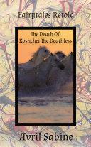 The Death Of Koshchei The Deathless Pdf/ePub eBook