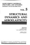 Flight-vehicle Materials, Structures, and Dynamics--assessment and Future Directions: Structural dynamics and aeroelasticity