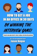 How to Get a Job in an Office in 30 Days by Winning the Interview Game