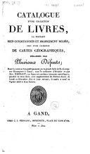 Catalogue d'une collection de livres ... suivi d'une collection de cartes géographique, délaissés par plusieurs défunts ...