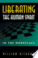 Liberating the Human Spirit in the Workplace