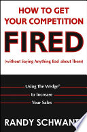 How To Get Your Competition Fired Without Saying Anything Bad About Them  Book PDF