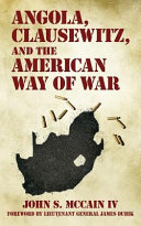 Angola Clausewitz And The American Way Of War Book