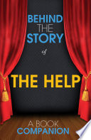 The Help   Behind the Story